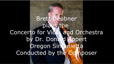 Appert Concerto for Viola, Movement I, Brett Deubner, soloist